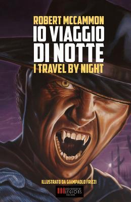 IO Viaggio Di Notte: (i Travel by Night) - Frizzi, Giampaolo (Illustrator), and McCammon, Robert