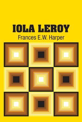 Iola Leroy - Harper, Frances E W
