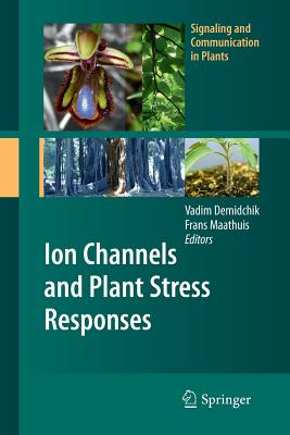 Ion Channels and Plant Stress Responses - Demidchik, Vadim (Editor)