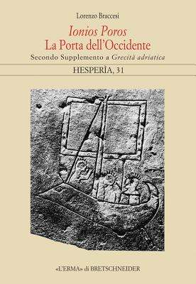 Ionios Poros. La Porta Dell'occidente: Secondo Supplemento a Grecita Adriatica - Braccesi, Lorenzo