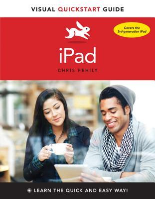 iPad: Visual QuickStart Guide - Peachpit Press, and Fehily, Chris