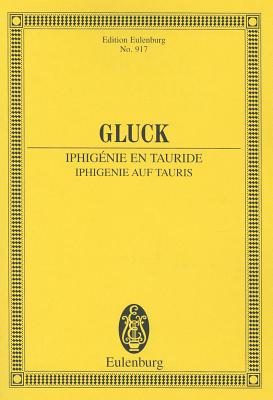 Iphigenie Auf Tauris: Tragedy in Four Acts - Gluck, Christoph Willibald (Composer), and Abert, Hermann