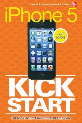 iPhone 5 Kickstart - Cohen, Dennis R