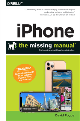 Iphone: The Missing Manual: The Book That Should Have Been in the Box - Pogue