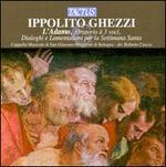 Ippolito Ghezzi: L'Adamo; Dialoghi sacri; Lamentationi per la Settimana Santa