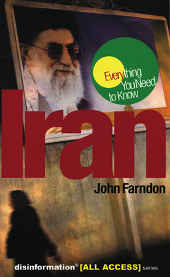 Iran: Everything You Need to Know - Farndon, John