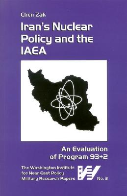 Iran's Nuclear Policy and the IAEA: An Evaluation of Program 93+2 - Zak, Chen