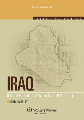 Iraq: Guide to Law and Policy (Aspen Elective Series) - Mallat, Chibli