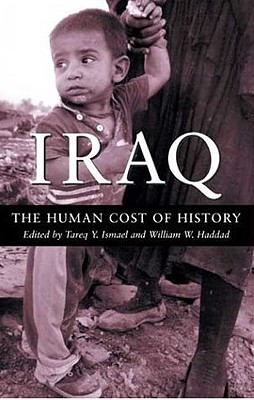 Iraq: The Human Cost of History - Ismael, Tareq Y (Editor)