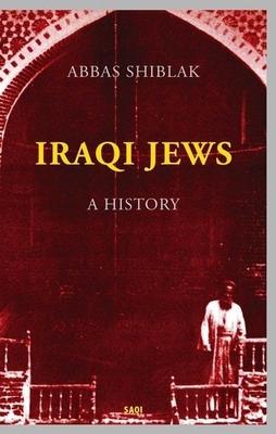 Iraqi Jews: A History of Mass Exodus - Shiblak, Abbas