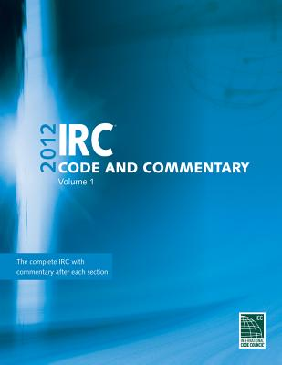 IRC Code and Commentary, Volume 1 - International Code Council