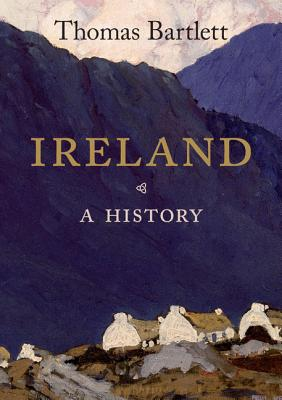 Ireland: A History - Bartlett, Thomas