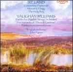 Ireland: Concertino Pastorale; The Holy Boy; Vaughan Williams: Partita; Fantasia on Greensleeves