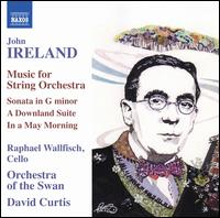 Ireland: Music for String Orchestra - Raphael Wallfisch (cello); Orchestra of the Swan; David Curtis (conductor)