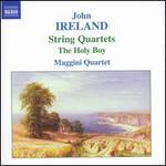 Ireland: String Quartets; The Holy Boy
