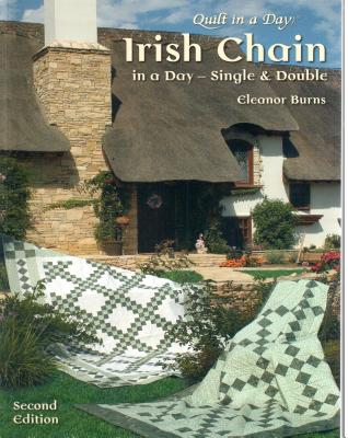 Irish Chain in a Day (Second Edition): Single and Double - Burns, Eleanor