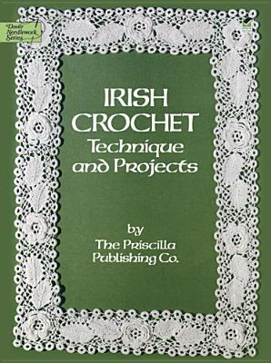 Irish Crochet: Technique and Projects - Priscilla Publishing Co