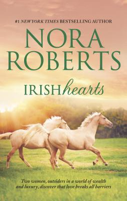 Irish Hearts: Irish Thoroughbred\Irish Rose - Roberts, Nora
