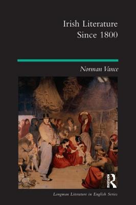 Irish Literature Since 1800 - Vance, Norman