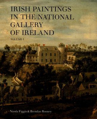 Irish Paintings in the National Gallery of Ireland Volume I - Figgis, Nicola, and Rooney, Brendan