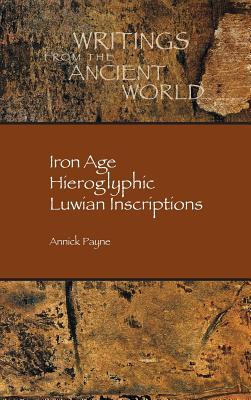 Iron Age Hieroglyphic Luwian Inscriptions - Payne, Annick