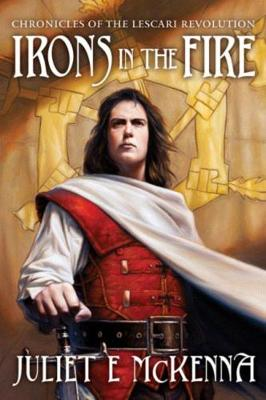 Irons in the Fire - McKenna, Juliet E.