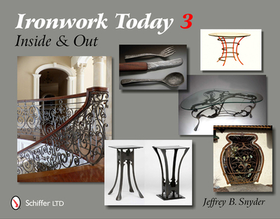 Ironwork Today 3: Inside and Out - Snyder, Jeffrey B