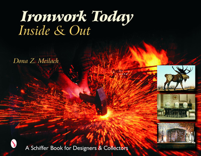 Ironwork Today: Inside & Out - Meilach, Dona Z
