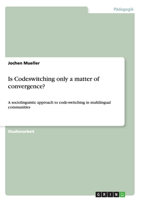 Is Codeswitching Only a Matter of Convergence? - Mueller, Jochen