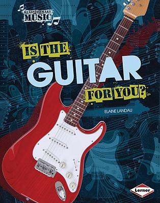 Is the Guitar for You? - Landau, Elaine