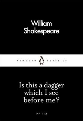 Is This a Dagger Which I See Before Me? - Shakespeare, William