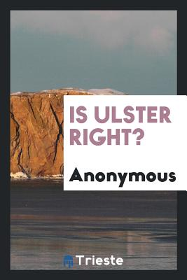 Is Ulster Right? - Anonymous
