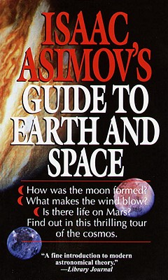Isaac Asimov's Guide to Earth and Space - Asimov, Isaac