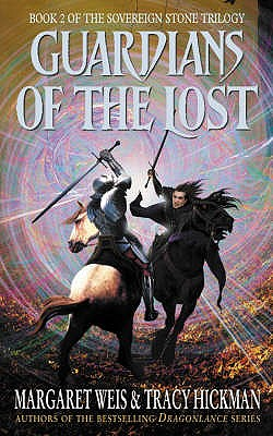Guardians of the Lost: The Sovereign Stone Trilogy - Weis, Margaret, and Hickman, Tracy