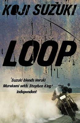 Loop - Suzuki, Koji, and Walley, Glynne (Translated by)