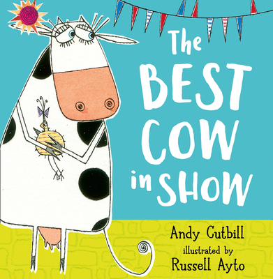 The Best Cow in Show - Cutbill, Andy