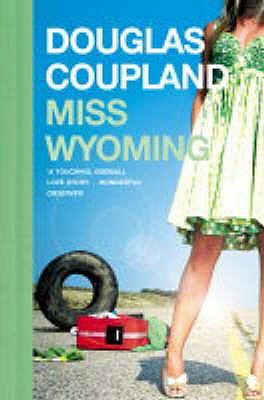 Miss Wyoming - Coupland, Douglas