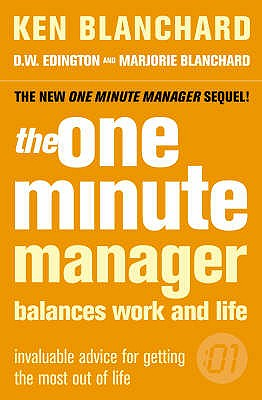 The One Minute Manager Balances Work and Life - Blanchard, Ken, Jr., and Edington, D.W., and Blanchard, Marjorie