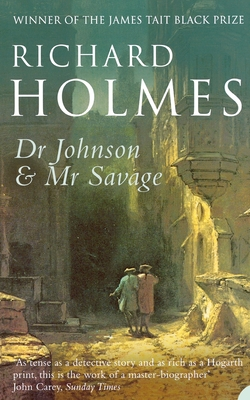 Dr Johnson and Mr Savage - Holmes, Richard