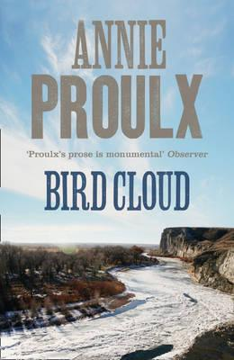 Bird Cloud: A Memoir of Place - Proulx, Annie