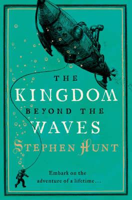 The Kingdom Beyond the Waves - Hunt, Stephen