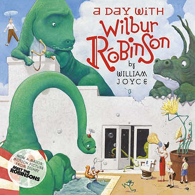 A Day with Wilbur Robinson -