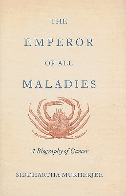 The Emperor of All Maladies - Mukherjee, Siddhartha
