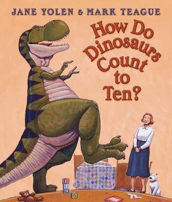 How Do Dinosaurs Count to Ten? - Yolen, Jane