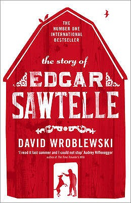 The Story of Edgar Sawtelle - Wroblewski, David