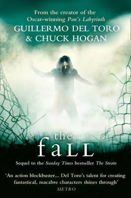 The Fall - Toro, Guillermo del, and Hogan, Chuck