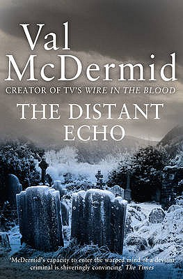 The Distant Echo - McDermid, Val