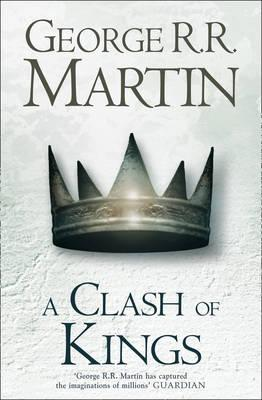 A Clash of Kings: Book 2 of A Song of Ice and Fire - Martin, George R. R.