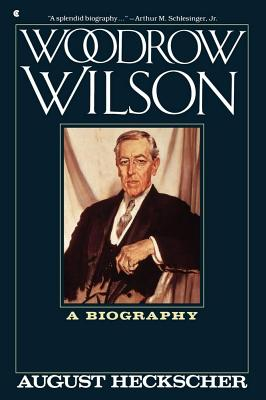 Woodrow Wilson - Heckscher, August, and Hecksher