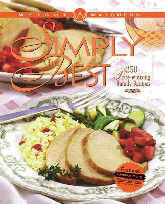 Weight Watchers Simply the Best: 250 Prizewinning Family Recipes - Weight Watchers